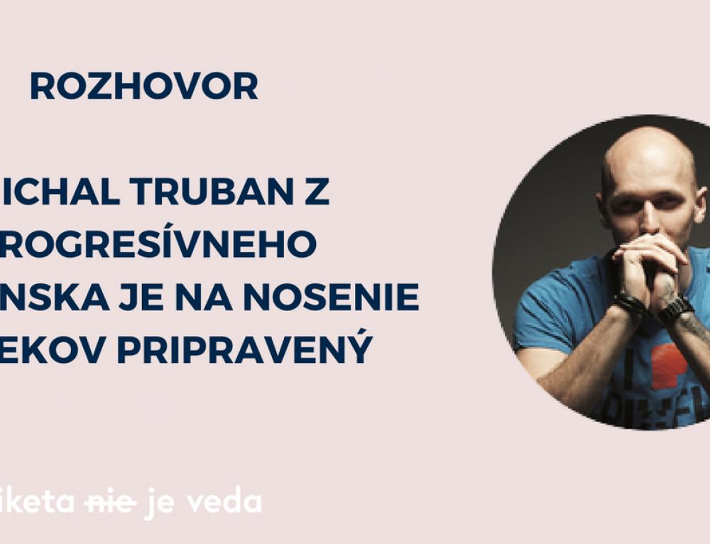ROZHOVOR: Michal Truban z Progresívneho Slovenska je na nosenie oblekov pripravený